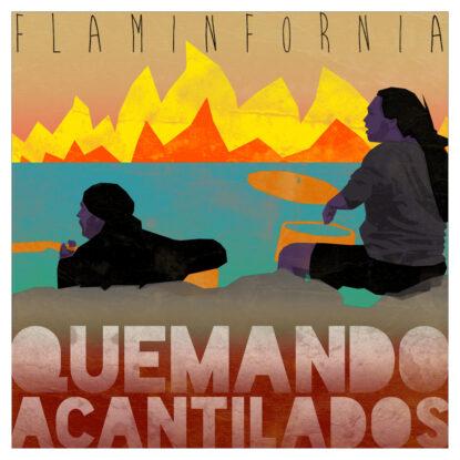 Quemando Acantilados by FLAMINFORNIA